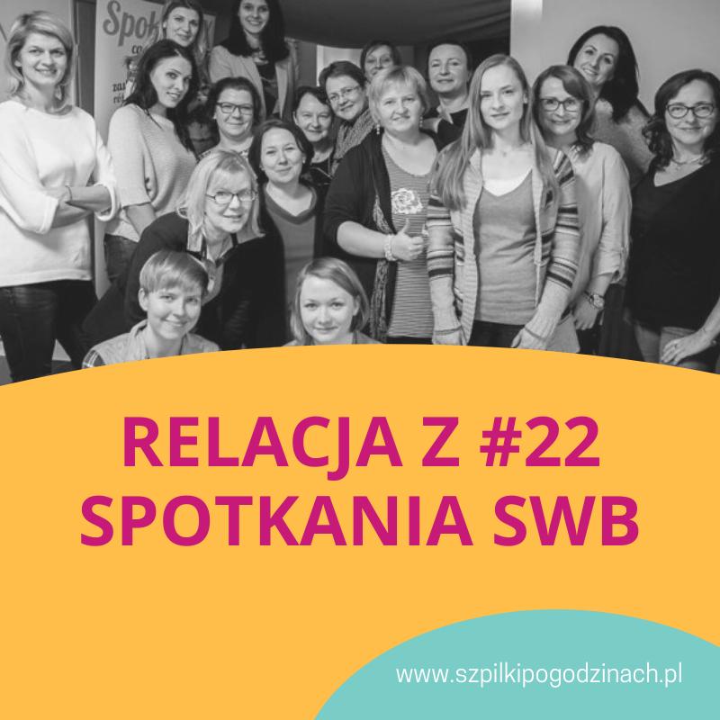Relacja z#22 spotkania SWB