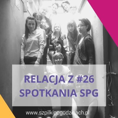 Relacja z#26 spotkania SPG