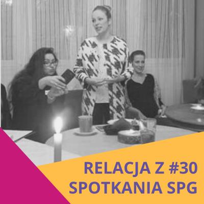 Relacja z#30 spotkania SPG