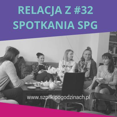 Relacja z#32 spotkania SPG