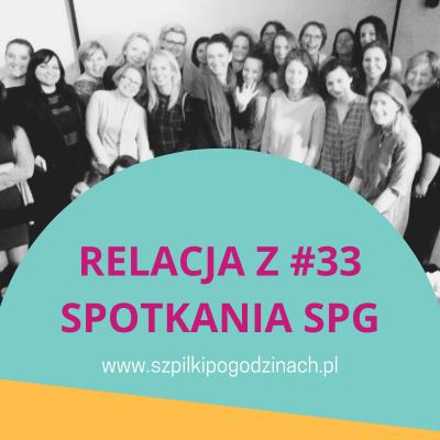 Relacja z#33 spotkania SPG